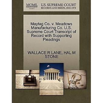 Maytag 株式会社メドウズ・マニュファクチャリング社、レーン・アンド・ウォレス・ R による嘆願をサポートするレコードの最高裁判所記録証明書