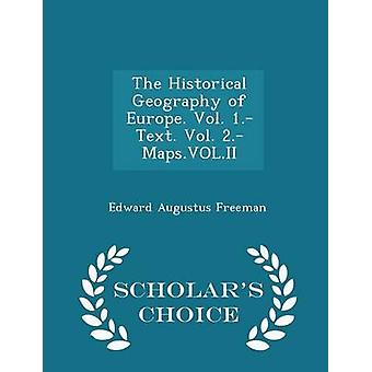 Euroopan maantiede. Vol. 1.Text. Vol. 2.Maps.VOL.II tutkijat Choice Edition Freeman & Edward Augustus
