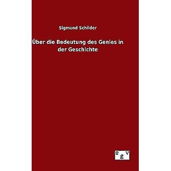 ber die Bedeutung des Genies in der Geschichte by Schilder & Sigmund