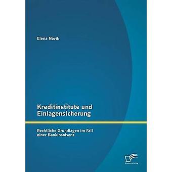 Kreditinstitute Und Einlagensicherung Rechtliche Grundlagen Im Fall Einer Bankinsolvenz par Novik & Elena