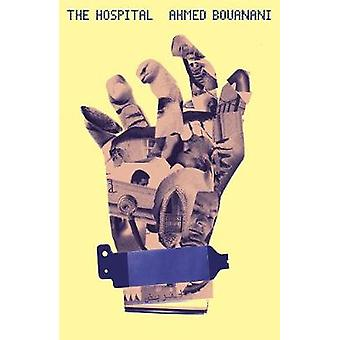 The Hospital by Ahmed Bouanani - 9780811225762 Book
