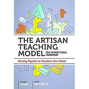 The Artisan Teaching Model for Instructional Leadership - Working Toge