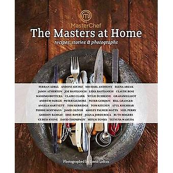 Masterchef - the Masters at Home - Recipes - Stories and Photographs -