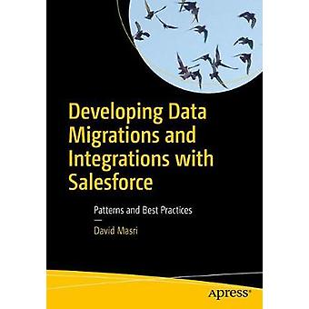 Developing Data Migrations and Integrations with Salesforce - Patterns