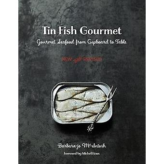 Tin Fish Gourmet - Gourmet Seafood from Cupboard to Table by Barbara-J