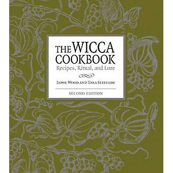 The Wicca Cookbook - Recipes - Rituals - and Lore (2nd Revised edition