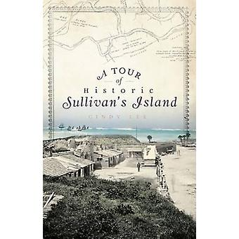 A Tour of Historic Sullivan's Island by Cindy Lee - 9781596298651 Book