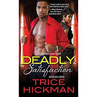 Deadly Satisfaction - A Dangerous Love Novel Volume 2 by Deadly Satisf