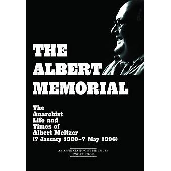 The Albert Memorial - The Anarchist Life and Times of Albert Meltzer (