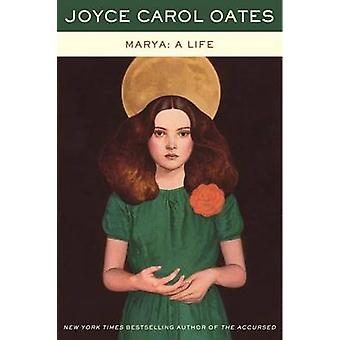 Marya - A Life by Professor of Humanities Joyce Carol Oates - 97800622
