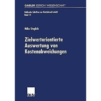 Zielwertorientierte Auswertung von Kostenabweichungen by Steglich & Mike