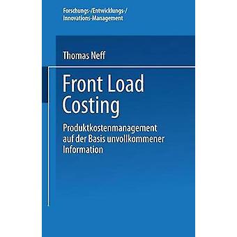 Front Load Costing Produktkostenmanagement auf der Basis unvollkommener Information par Neff et Thomas
