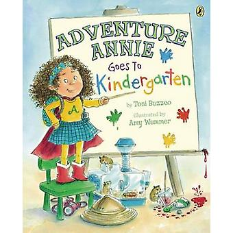 Adventure Annie Goes to Kindergarten by Toni Buzzeo - Amy Wummer - 97