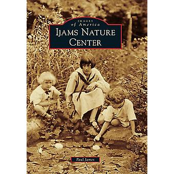 Ijams Nature Center by Paul James - 9780738585796 Book