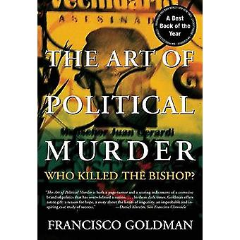 The Art of Political Murder - Who Killed the Bishop? by Francisco Gold