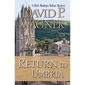 Return to Umbria by David P Wagner - 9781464206115 Book
