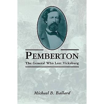 Pemberton - generalen som förlorat Vicksburg av Michael B. Ballard - 978