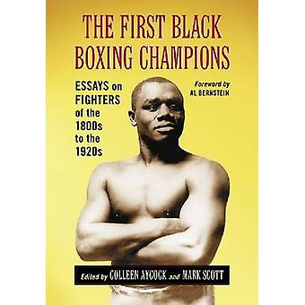 The First Black Boxing Champions - Essays on Fighters of the 1800s to