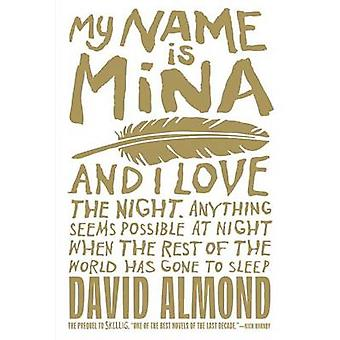 My Name Is Mina by David Almond - 9780375873270 Book