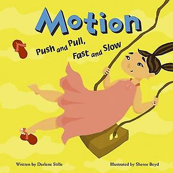 Motion - Push and Pull - Fast and Slow by Darlene Stille - Sheree Boyd