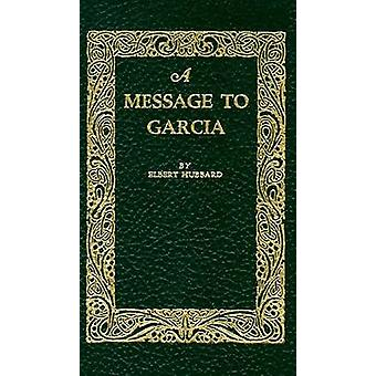 A Message to Garcia by Elbert Hubbard - Thomas Jefferson - 9781557092