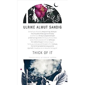 Thick of It by Ulrike Almut Sandig