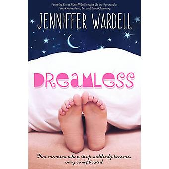 Dreamless by Jennifer Wardell
