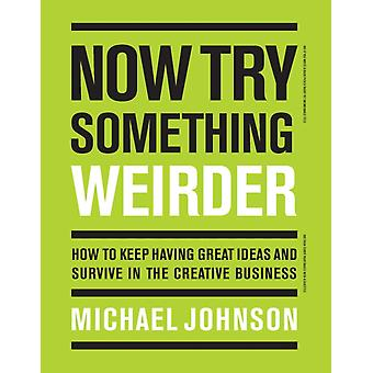 Now Try Something Weirder by Michael Johnson