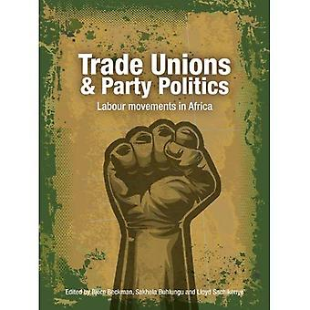 Trade Unions and Party Politics: Labour Movements in Africa