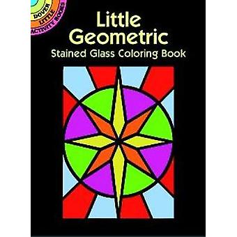 Little Geometric Stained Glass Coloring Book par A. G. Smith
