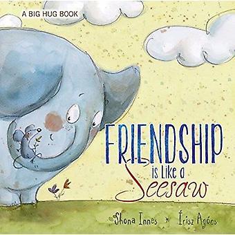 Friendship Is Like a Seesaw by Shona Innes - Irisz Agocs - 9780764167