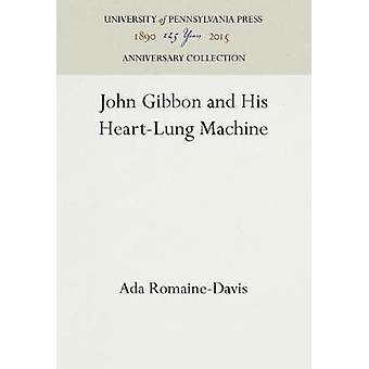 John Gibbon and His HeartLung Machine by RomaineDavis & Ada