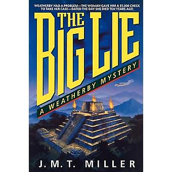 The Big Lie by Miller & J. M. T.