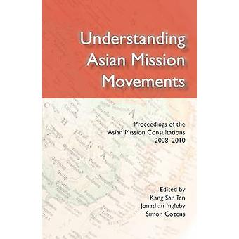 Understanding Asian Mission Movements by Tan & Kang San