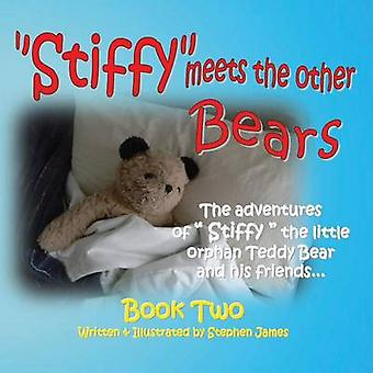 Stiffy Meets the Other Bears by James & Stephen