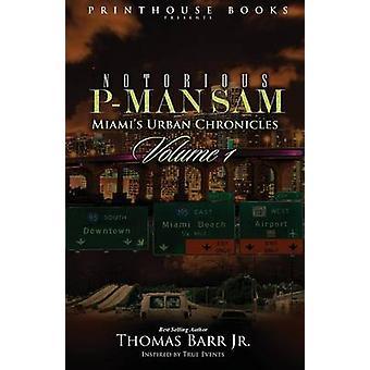 Notorious PMan Sam Miamis Urban Chronicles Vol.1 by Barr Jr. & Thomas