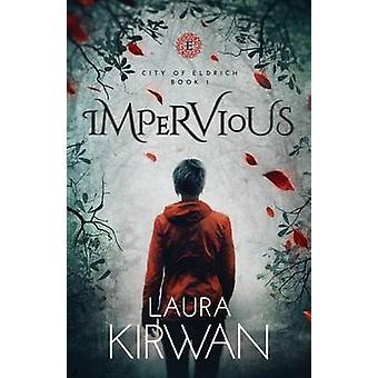 Impervious by Kirwan & Laura