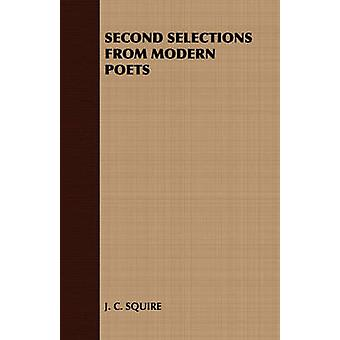 Second Selections from Modern Poets by J. C. Squire & C. Squire