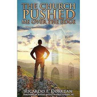 The Church Pushed Me Over The Edge by Dorcean & Ricardo F