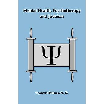 Mental Health Psychotherapy and Judaism by Hoffman & Seymour
