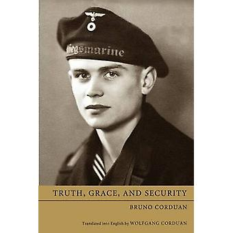 Truth Grace and Security by Corduan & Bruno