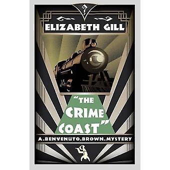 The Crime Coast A Benvenuto Brown Mystery by Gill & Elizabeth