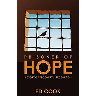Prisoner of Hope A Story of Recovery  Redemption by Cook & Ed