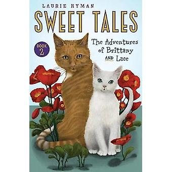 Sweet Tales Book 2 The Adventures of Brittany and Lace by Hyman & Laurie