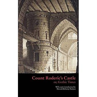 Count Roderics Castle or Gothic Times by Anonymous