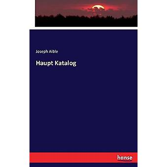Haupt Katalog by Aible & Joseph