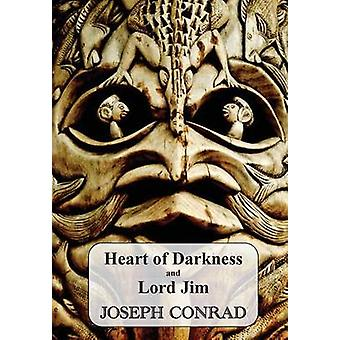 Heart of Darkness and Lord Jim by Conrad & Joseph