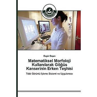 Matematiksel Morfoloji Kullanlarak Gs Kanserinin Erken Tehisi by zen zgr