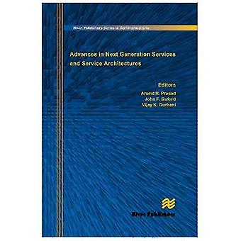 Advances in Next Generation Services and Service Architectures by Prasad & Anand R.