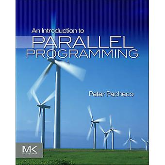 An Introduction to Parallel Programming by Peter Pacheco - 9780123742